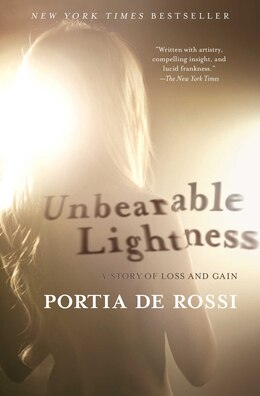 Book Unbearable Lightness: A Story of Loss and Gain by Portia de Rossi