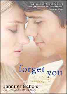 Forget You by Jennifer Echols