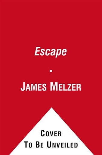 Escape: A Zombie Chronicles Novel by James Melzer