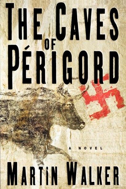 The Caves of Perigord: A Novel de Martin Walker