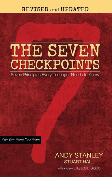 The Seven Checkpoints for Student Leaders: Seven Principles Every Teenager Needs to Know by Andy Stanley