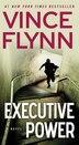 Executive Power by Vince Flynn