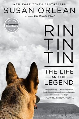 Book Rin Tin Tin: The Life and the Legend by Susan Orlean