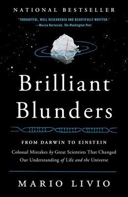 Book Brilliant Blunders: From Darwin to Einstein - Colossal Mistakes by Great Scientists That Changed… by Mario Livio