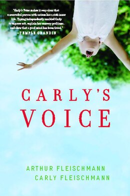Book Carly's Voice: Breaking Through Autism by Arthur Fleischmann