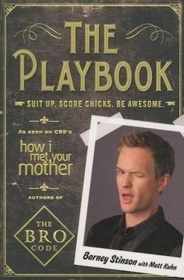 Book The Playbook: Suit up. Score chicks. Be awesome. by Barney Stinson