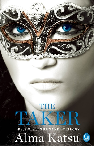 The Taker: Book One of the Taker Trilogy by Alma Katsu