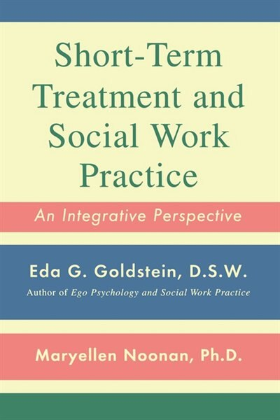 Short-Term Treatment and Social Work Practice: An Integrative Perspective by Maryellen Noonan