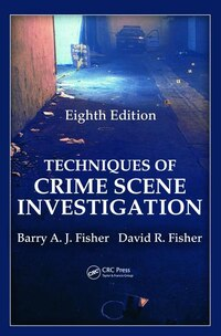 Techniques Of Crime Scene Investigation, Eighth Edition