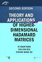 Theory And Applications Of Higher-dimensional Hadamard Matrices, Second Edition