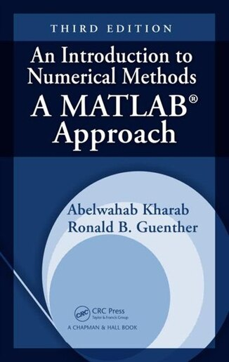 An Introduction to Numerical Methods: a Matlab Approach, Third Edition