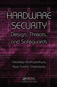 Hardware Security: Design, Threats, and Safeguards