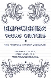 Empowering Young Writers: The Writers Matter Approach