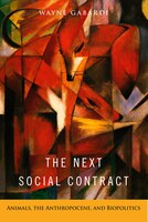 Book The Next Social Contract: Animals, The Anthropocene, And Biopolitics by Wayne Gabardi