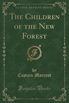 The Children of the New Forest (Classic Reprint)