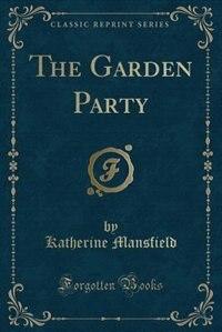 The Garden Party (Classic Reprint)