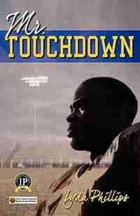 Mr. Touchdown by Lyda Phillips