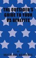The Outsider's Guide To Your VA Benefits by Michael Bushell