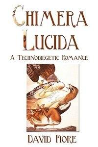 Chimera Lucida: A Technodiegetic Romance