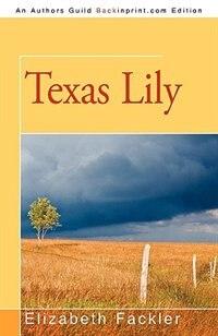 Texas Lily by Elizabeth Fackler