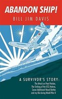 Abandon Ship!: A Survivor's Story: Attack On Pearl Harbor, Sinking Of The Uss Helena, And My Life…