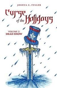 Curse of the Holidays: Volume 1: Dead Snow