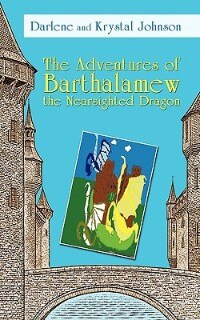 The Adventures of Barthalamew the Nearsighted Dragon