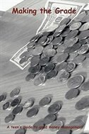 Making the Grade: A teen's guide to good money management