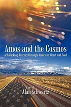 Amos And The Cosmos: A Rollicking Journey Through America's Heart and Soul