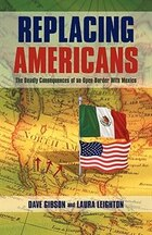 Replacing Americans: The Deadly Consequences Of An Open Border With Mexico