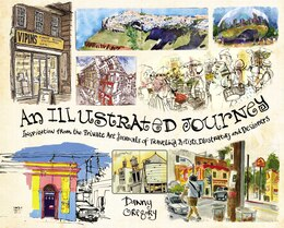 Book An Illustrated Journey: Inspiration From The Private Art Journals Of Traveling Artists… by Danny Gregory