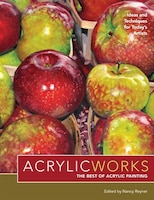 Acrylicworks: Ideas And Techniques For Today's Artists