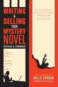 Writing And Selling Your Mystery Novel Revised And Expanded Edition: The Complete Guide To Mystery…