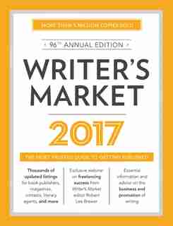 Writer's Market 2017: The Most Trusted Guide To Getting Published de Robert Lee Brewer