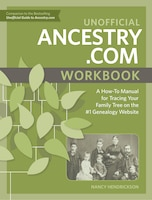 Unofficial Ancestry.com Workbook: A How-to Manual For Tracing Your Family Tree On The #1 Genealogy…