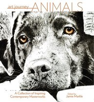 Book Art Journey Animals: A Collection Of Inspiring Contemporary Masterworks by Jamie Markle