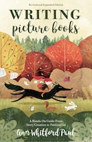 Writing Picture Books Revised And Expanded Edition: A Hands-on Guide From Story Creation To…