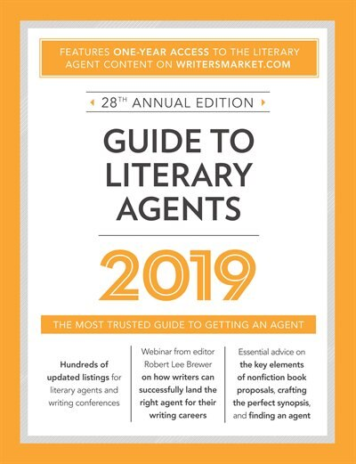 Guide to Literary Agents 2019: The Most Trusted Guide to Getting Published by Robert Lee Brewer
