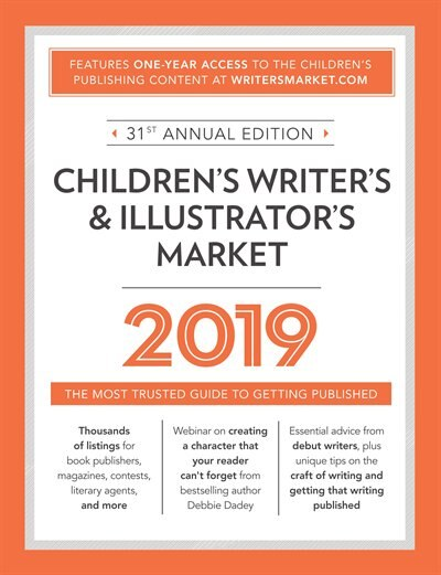 Children's Writer's & Illustrator's Market 2019: The Most Trusted Guide to Getting Published by Robert Lee Brewer