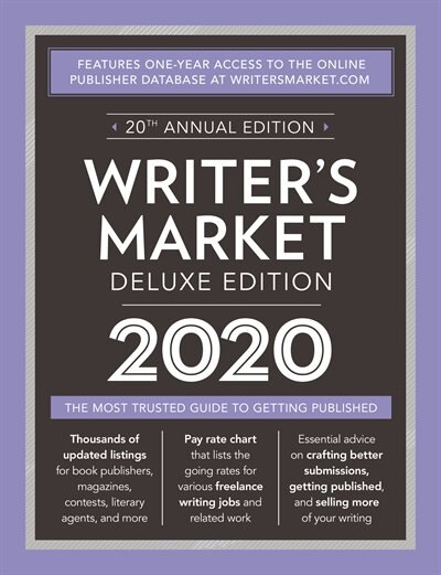 Writer's Market Deluxe Edition 2020: The Most Trusted Guide To Getting Published by Robert Lee Brewer
