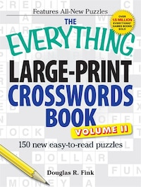 The Everything Large-Print Crosswords Book, Volume II: 150 all-new puzzles - bigger and better than…