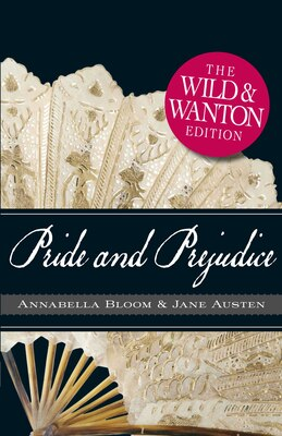 Book Pride and Prejudice: The Wild and Wanton Edition by Jane Austen