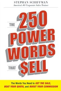 The 250 Power Words That Sell: The Words You Need To Get The Sale, Beat Your Quota, And Boost Your…