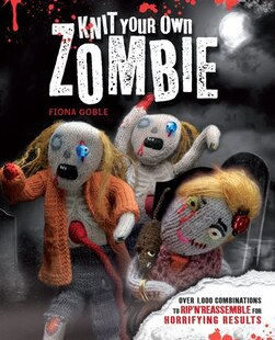 Knit Your Own Zombie: Over 1,000 Combinations To Rip 'n' Reassemble For Horrifying Results