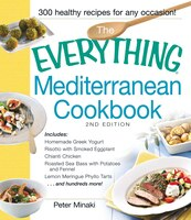 The Everything Mediterranean Cookbook: Includes Homemade Greek Yogurt, Risotto With Smoked Eggplant…