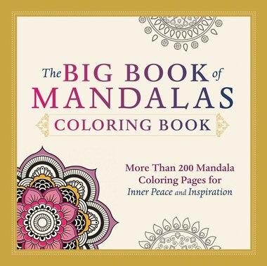 The Big Book Of Mandalas Coloring More Than 200 Mandala Pages For Inner