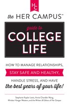 The Her Campus Guide To College Life: How To Manage Relationships, Stay Safe And Healthy, Handle…