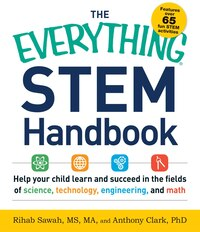 The Everything Stem Handbook: Help Your Child Learn And Succeed In The Fields Of Science…