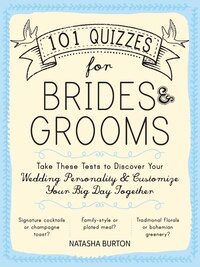 101 Quizzes For Brides And Grooms: Take These Tests To Discover Your Wedding Personality And…