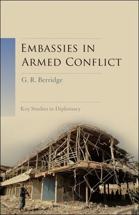 Embassies in Armed Conflict: A Handbook for Diplomats at War